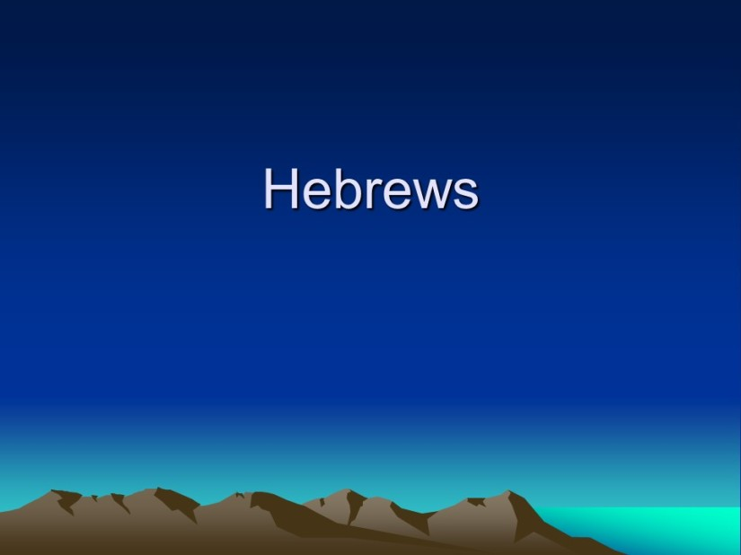 Hebrews 13, Love, contentment, the heavenly altar, the eternal covenant, outside the camp, who wrote the letter to the Hebrews?