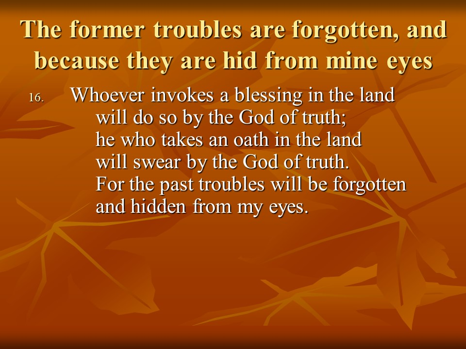 Image result for The former troubles are forgotten. . and hid from Mine eye