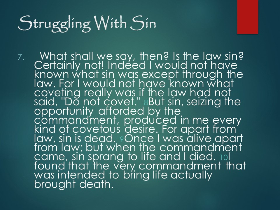 Romans 7, free from the Law, Sin and the Law, the Law cannot