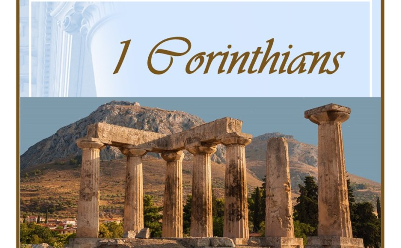 1 Corinthians 1, Greeting from Paul, Spiritual Gifts at Corinth, Sectarianism is Sin, Christ the Power and Wisdom of God, Glory only in the Lord.