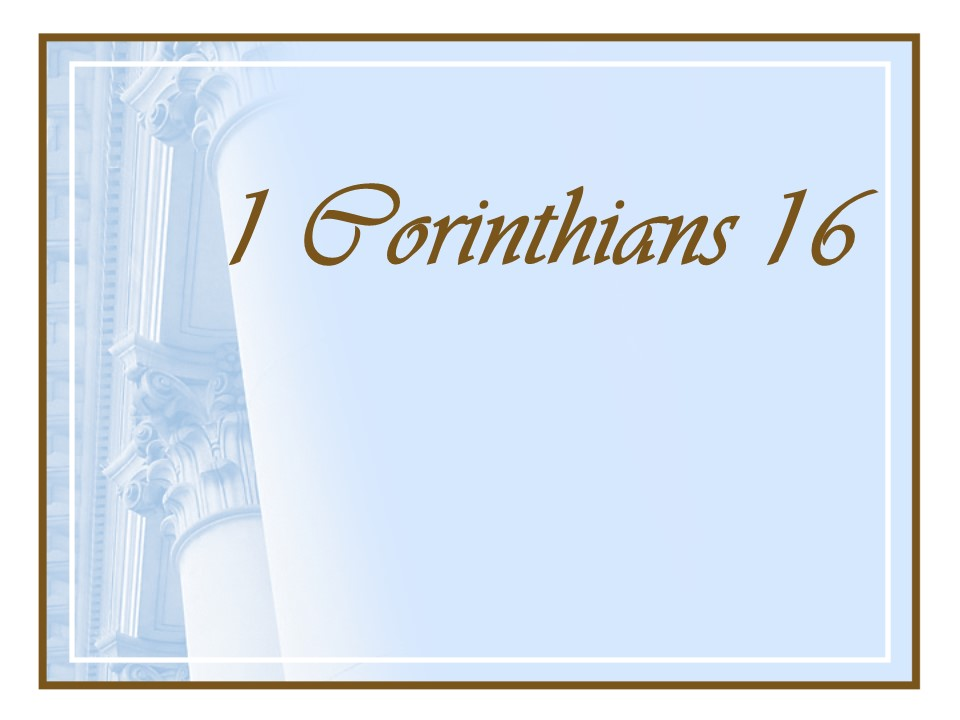 Final greetings and farewell len bilns blog a blog about faith 1 corinthians 16 collection for the saints personal plans final exhortations final greetings and farewell m4hsunfo