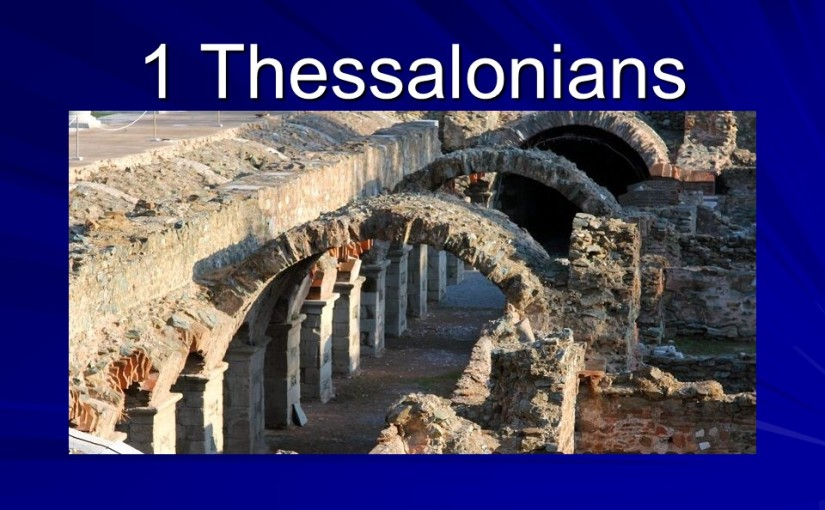 1 Thessalonians 5, the Day of the Lord, Exhortations, Blessing and Admonition.
