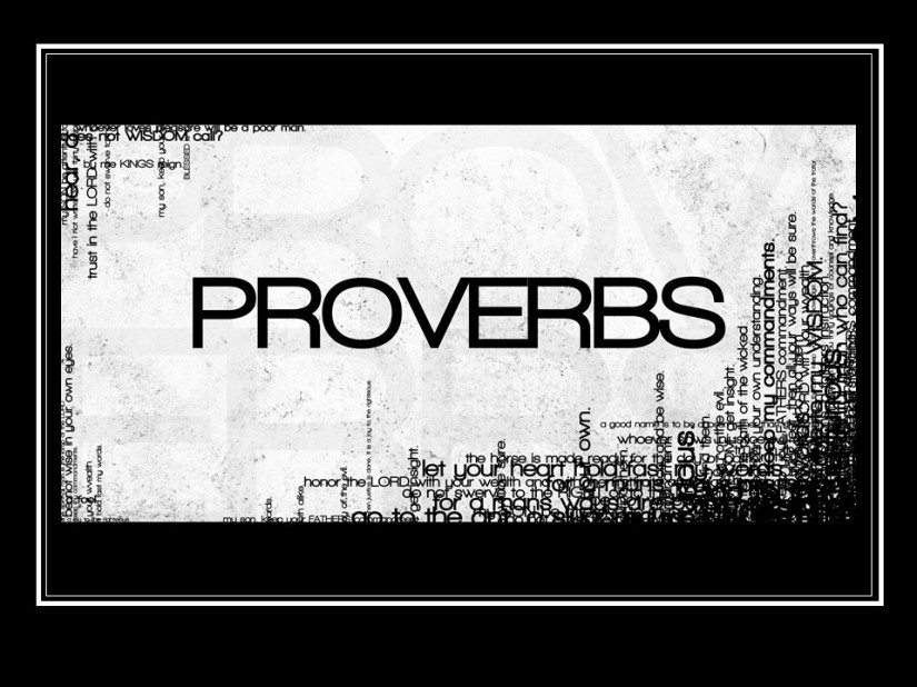 Proverbs 27, More Proverbs of Solomon.