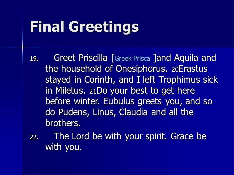 Greetings len bilns blog a blog about faith politics and the 2 timothy 4 preach the word pauls drink offering the abandoned apostle the lord is faithful greetings farewell m4hsunfo