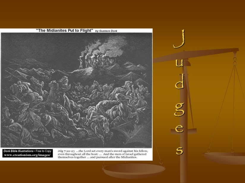 Judges 6, Midianites oppress Israel, Gideon, Gideon Destroys the Altar of Baal, The Sign of the Fleece.