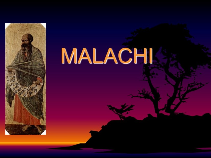 Malachi 4, the great and dreadful day of the Lord.